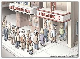 Inconvient truth vs reassuring lie